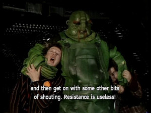 Resistance is useless Vogon