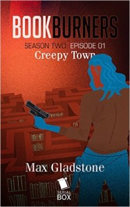 Creepy Town by Max Gladstone