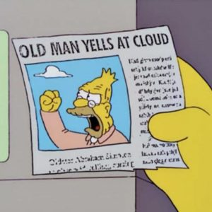 Simpsons- old man yells at cloud