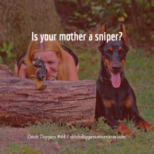Digging Freelance Ditches: Sniper with doberman